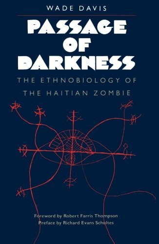Wade Davis Passage Of Darkness The Ethnobiology Of The Haitian Zombie