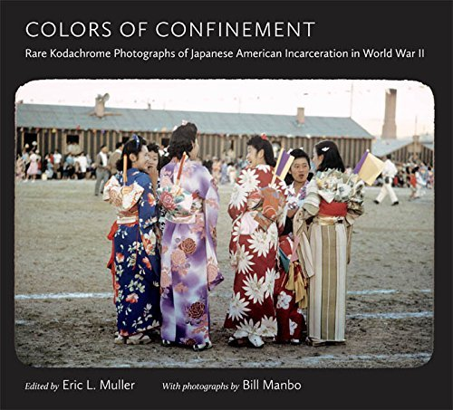 Eric L. Muller Colors Of Confinement Rare Kodachrome Photographs Of Japanese American