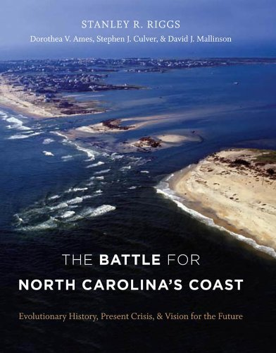 Stanley R. Riggs The Battle For North Carolina's Coast Evolutionary History Present Crisis And Vision