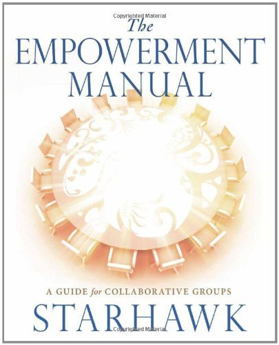 Starhawk The Empowerment Manual A Guide For Collaborative Groups