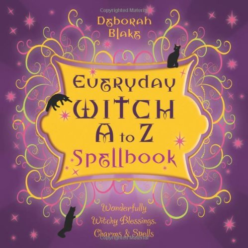 deborah-blake-everyday-witch-a-to-z-spellbook-wonderfully-witchy-blessings-charms-spells