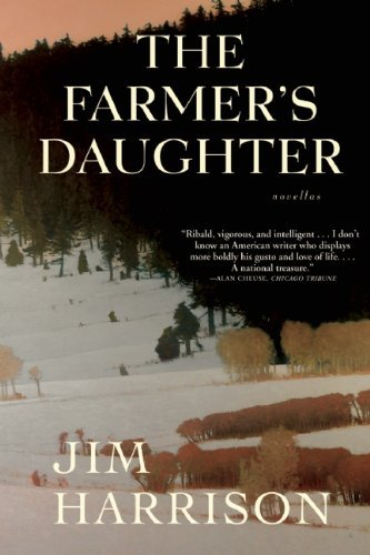 Jim Harrison Farmer's Daughter The Novellas