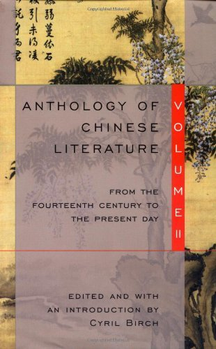 Cyril Birch Anthology Of Chinese Literature Volume Ii From The Fourteenth Century To The Pre