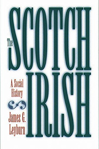 James G. Leyburn The Scotch Irish A Social History