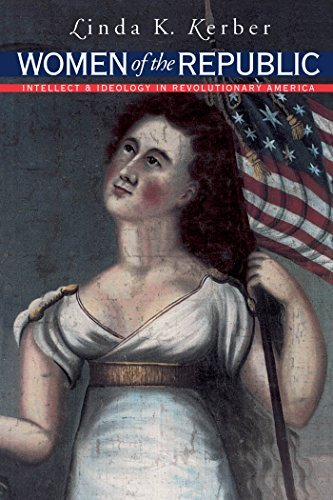 Linda K. Kerber Women Of The Republic Intellect And Ideology In Revolutionary America Revised