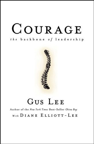Gus Lee Courage The Backbone Of Leadership