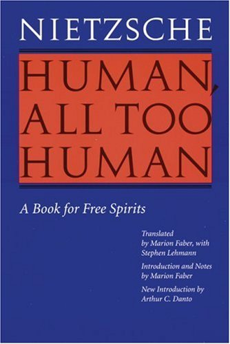 Friedrich Wilhelm Nietzsche Human All Too Human A Book For Free Spirits (revised Edition) Revised