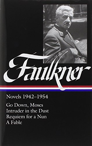 William Faulkner William Faulkner Novels 1942 1954 (loa #73) Go Down Moses Intruder In The Dust Requiem F