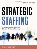 Thomas P. Bechet Strategic Staffing A Comprehensive System For Effective Workforce Pl 0002 Edition;