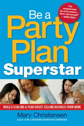 Mary Christensen Be A Party Plan Superstar Build A $100 000 A Year Direct Selling Business F