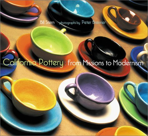 Bill Stern California Pottery From Missions To Modernism