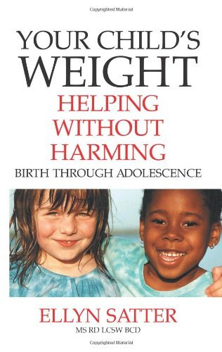 Ellyn Satter Your Child's Weight Helping Without Harming
