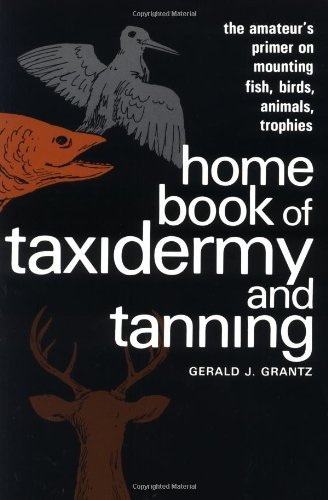 gerald-grantz-home-book-of-taxidermy-and-tanning