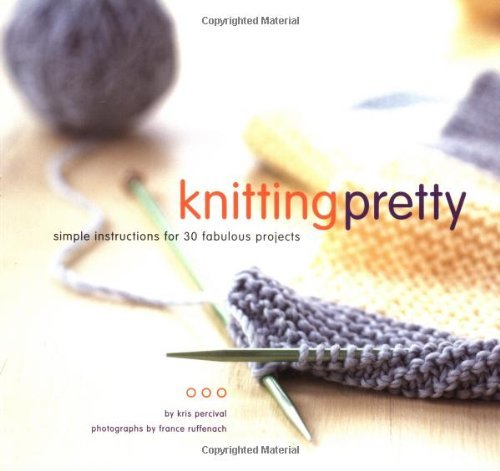 Kris Percival Knitting Pretty Simple Instructions For 30 Fabulo
