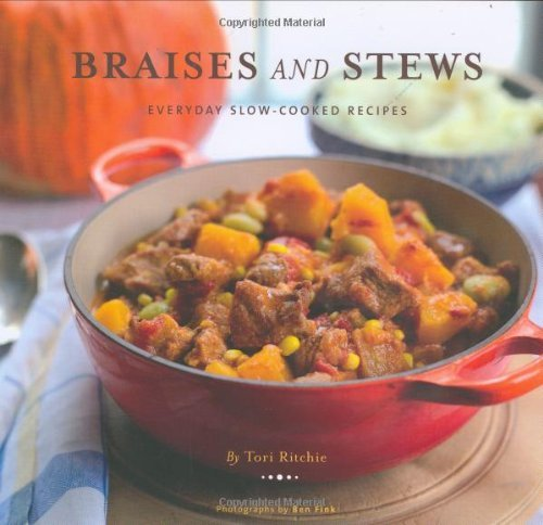 Tori Ritchie Braises And Stews Everyday Slow Cooked Recipes