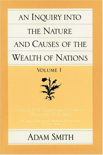 Adam Smith An Inquiry Into The Nature And Causes Of The Wealt Volume 1