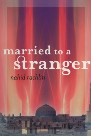 Nahid Rachlin Married To A Stranger