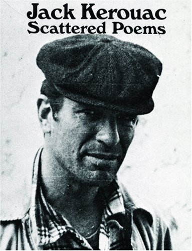 Jack Kerouac Scattered Poems