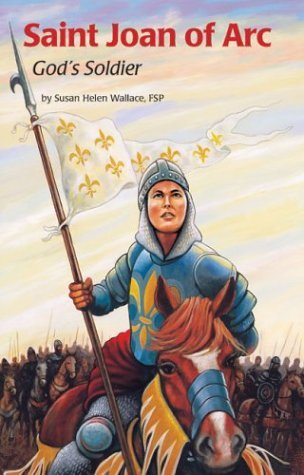 Susan Helen Wallace Saint Joan Of Arc God's Soldier