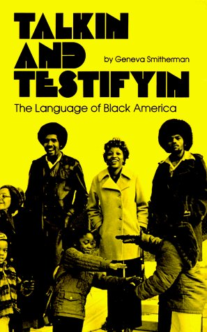 Geneva Smitherman Talkin And Testifyin The Language Of Black America Revised