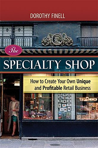 Dorothy Finell Specialty Shop The How To Create Your Own Unique And Profitable Reta