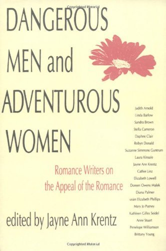 Jayne Ann Krentz Dangerous Men And Adventurous Women Romance Writers On The Appeal Of The Romance