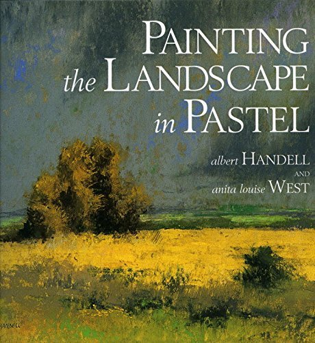 Albert Handell Painting The Landscape In Pastel