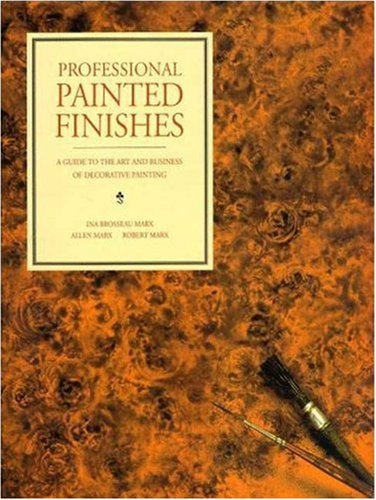 Ina Brosseau Marx Professional Painted Finishes A Guide To The Art