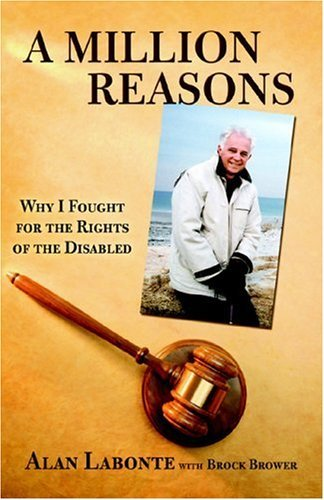 Alan Labonte A Million Reasons Why I Fought For The Rights Of The Disabled