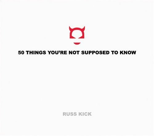 Russ Kick 50 Things You're Not Supposed To Know