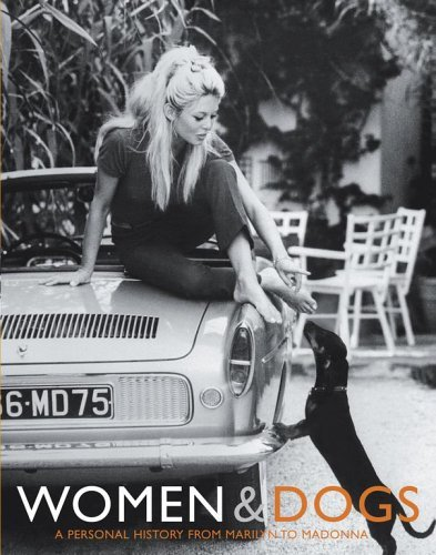 Judith Watt Women & Dogs A Personal History From Marilyn To Madonna
