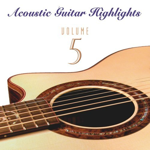 Acoustic Guitar Highlights Vol. 5 Acoustic Guitar Highlig