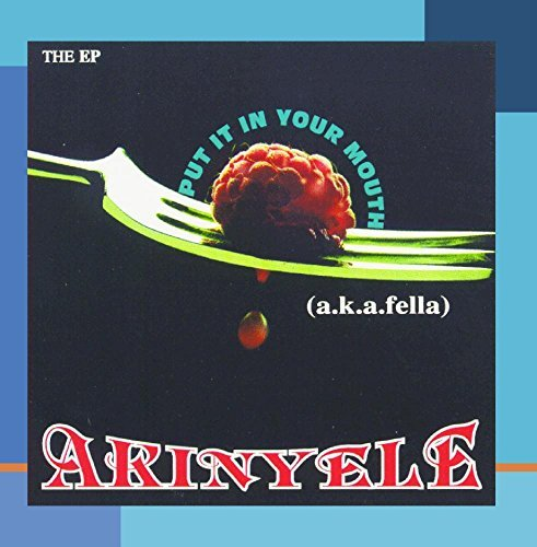 Akinyele Put It In Your Mouth (ep) CD R