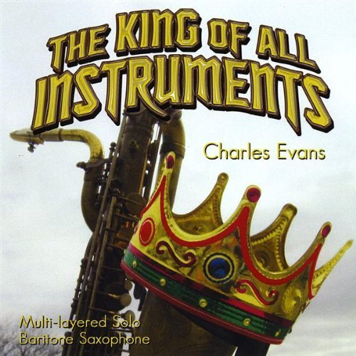 Charles Evans King Of All Instruments