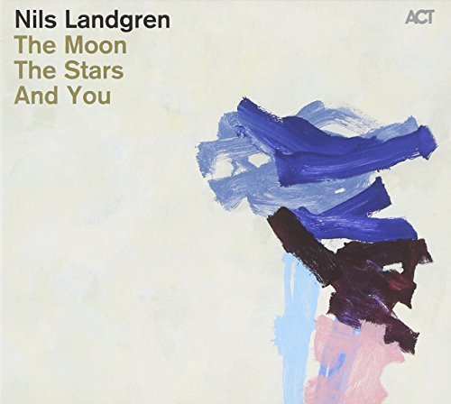 Nils Landgren Moon Stars & You