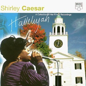 Shirley Caesar Hallelujah Collection Of Her F
