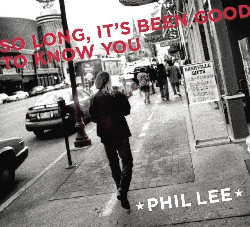 Phil Lee So Long It's Been Good To Know