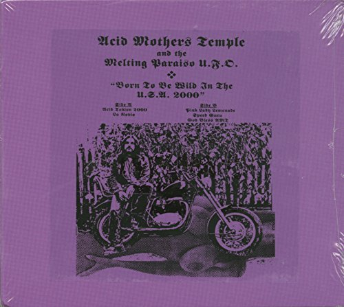 Acid Mothers Temple & The Melt Born To Be Wild In The Usa 2