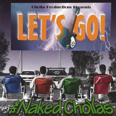 naked-chollas-lets-go
