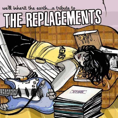 We'll Inherit The Earth A Trib We'll Inherit The Earth A Trib T T Replacements