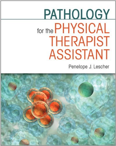 Penelope J. Lescher Pathology For The Physical Therapist Assistant Pat