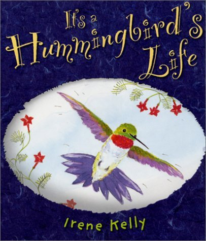 Irene Kelly It's A Hummingbird's Life