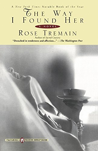 rose-tremain-the-way-i-found-her