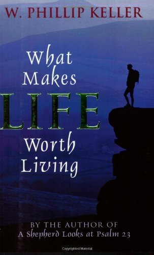 w-phillip-keller-what-makes-life-worth-living