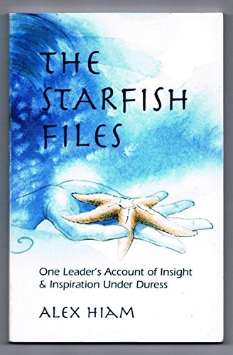 Hiam Alexander Starfish Files The One Leader's Account Of Insight & Inspiration Und