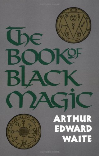 Arthur Edward Waite The Book Of Black Magic