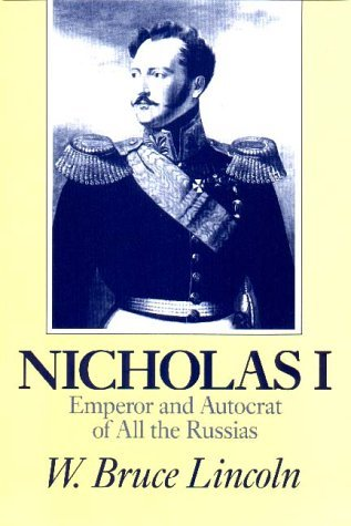 W. Bruce Lincoln Nicholas I Emperor And Autocrat Of All The Russias