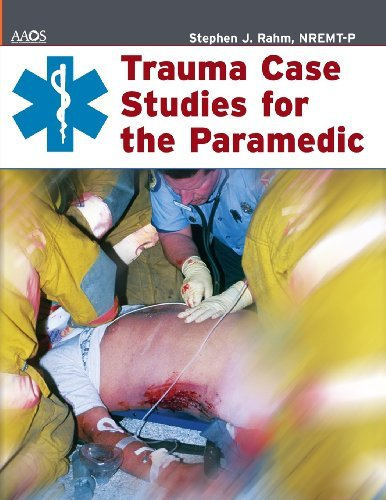 American Academy Of Orthopaedic Surgeons Trauma Case Studies For The Paramedic Emergency