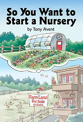 Tony Avent So You Want To Start A Nursery