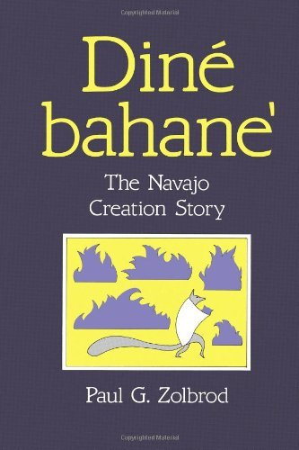 Paul G. Zolbrod Din? Bahane' The Navajo Creation Story